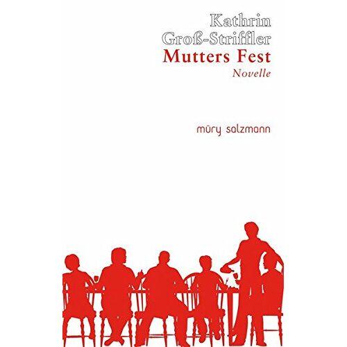 Kathrin Groß-Striffler - Mutters Fest: Novelle - Preis vom 13.05.2021 04:51:36 h