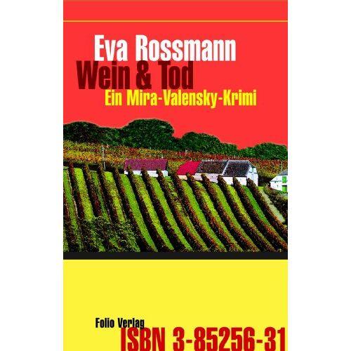 Eva Rossmann - Wein und Tod: Ein Mira-Valensky-Krimi - Preis vom 21.10.2020 04:49:09 h