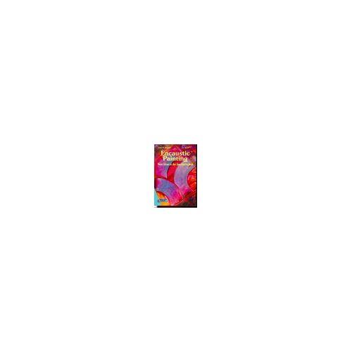 Raphael, Jasper A. - Encaustic Painting. Neue Ideen in der Spachteltechnik - Preis vom 02.12.2020 06:00:01 h