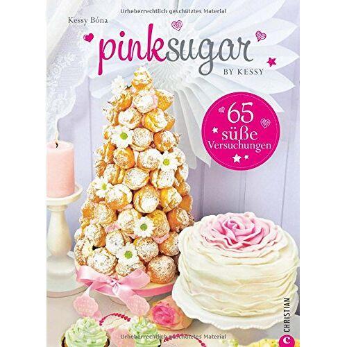 Kessy Bóna - Backbuch Blog Pink Sugar: Einfach süß - 65 süße Versuchungen. Backideen für Angeber, die für jeden Anlass eine Torte parat haben; mit Rezepten für Motivtorten, Cupcakes und Co. - Preis vom 05.09.2020 04:49:05 h
