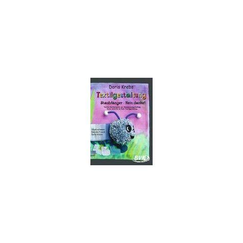 Doris Krebs - Textilgestaltung Staubfänger - Nein Danke! - Preis vom 02.06.2020 05:03:09 h