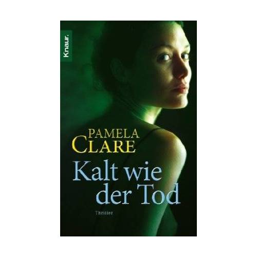 Pamela Clare - Kalt wie der Tod: Thriller - Preis vom 03.09.2020 04:54:11 h