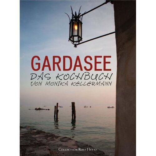 Monika Kellermann - Gardasee. Das Kochbuch von Monika Kellermann - Preis vom 18.04.2021 04:52:10 h