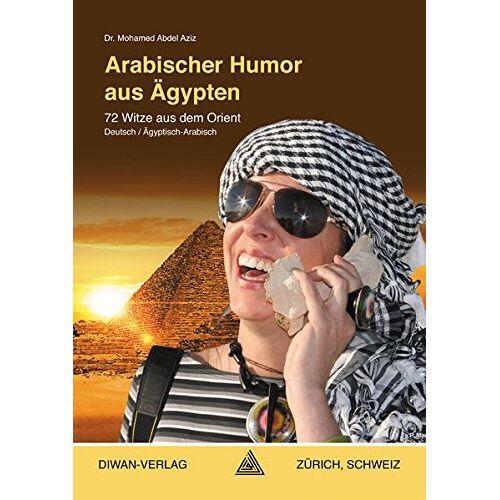 Mohamed Abdel Aziz - Arabischer Humor aus Ägypten, Ägyptisch-Arabisch: 72 Witze aus dem OrientDeutsch / Ägyptisch-Arabisch - Preis vom 25.02.2020 06:03:23 h