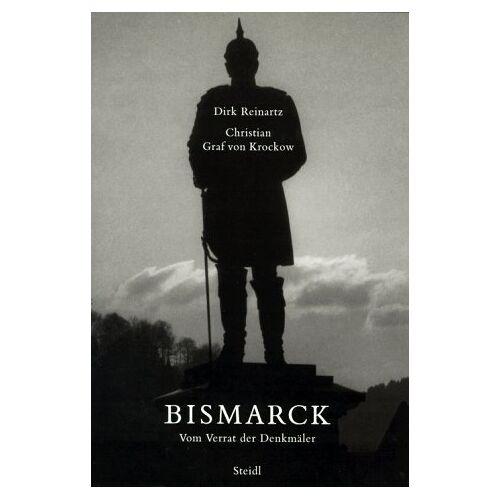 Dirk Reinartz - Bismarck: Vom Verrat der Denkmäler - Preis vom 13.05.2021 04:51:36 h