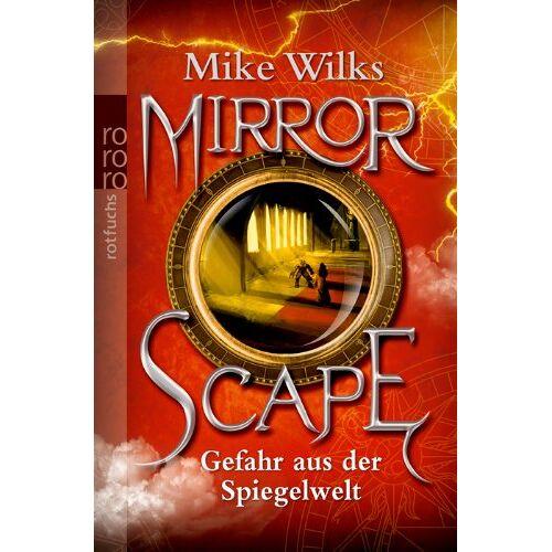 Mike Wilks - Mirrorscape. Gefahr aus der Spiegelwelt - Preis vom 05.09.2020 04:49:05 h