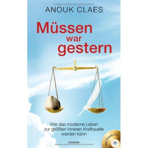 Anouk Claes - Müssen war gestern (+ CD): Wie das moderne Leben zur größten inneren Kraftquelle werden kann - Preis vom 31.03.2020 04:56:10 h