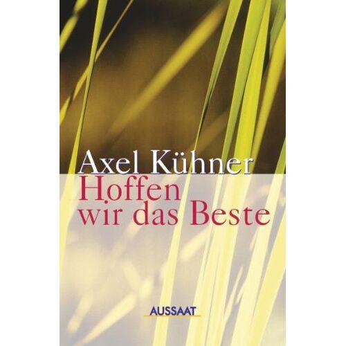 Axel Kühner - Hoffen wir das Beste - Preis vom 21.10.2020 04:49:09 h