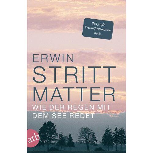 Erwin Strittmatter - Wie der Regen mit dem See redet: Das große Erwin-Strittmatter-Buch - Preis vom 05.03.2021 05:56:49 h