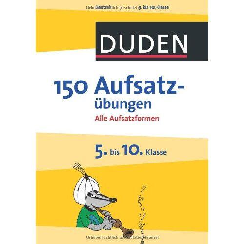 Gertrud Böhrer - Duden - 150 Aufsatzübungen 5. bis 10. Klasse: Alle Aufsatzformen - Preis vom 15.05.2021 04:43:31 h