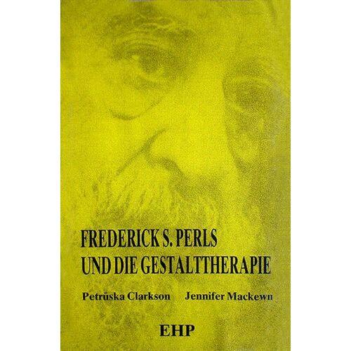 Petruska Clarkson - Frederick S. Perls und die Gestalttherapie - Preis vom 14.05.2021 04:51:20 h
