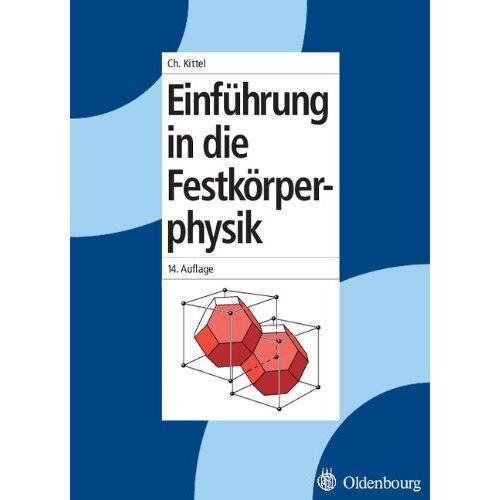Charles Kittel - Einführung in die Festkörperphysik - Preis vom 15.04.2021 04:51:42 h