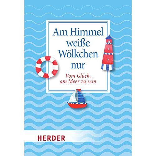 - Am Himmel weiße Wölkchen nur: Vom Glück, am Meer zu sein - Preis vom 22.02.2021 05:57:04 h