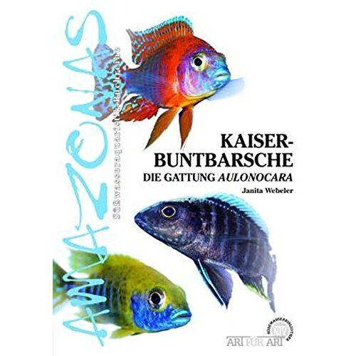 Janita Webeler - Kaiserbuntbarsche: Die Gattung Aulonocara - Preis vom 20.10.2020 04:55:35 h