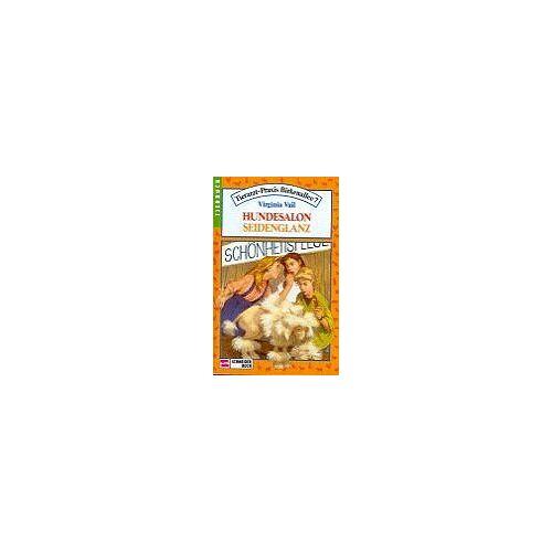 Virginia Vail - Tierarzt- Praxis Birkenallee 7. Bd. 07. Hundesalon Seidenglanz. ( Tierbuch). (Ab 10 J.) - Preis vom 03.05.2021 04:57:00 h
