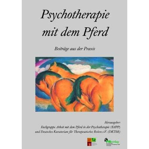 Fachgruppe Arbeit mit dem Pferd in der Psychotherapie (FAPP) - Psychotherapie mit dem Pferd - Beiträge aus der Praxis - Preis vom 28.10.2020 05:53:24 h