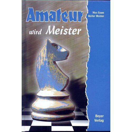 Max Euwe - Amateur wird Meister - Preis vom 18.04.2021 04:52:10 h