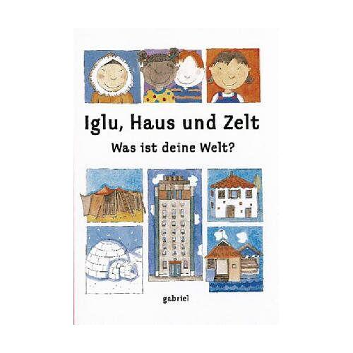Emma Damon - Iglu, Haus und Zelt - Was ist deine Welt? - Preis vom 24.06.2020 04:58:28 h