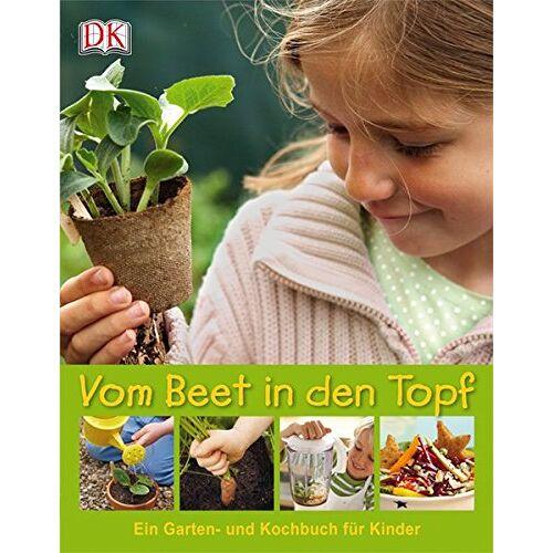 - Vom Beet in den Topf: Ein Garten- und Kochbuch für Kinder - Preis vom 16.04.2021 04:54:32 h