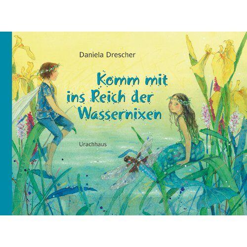 Daniela Drescher - Komm mit ins Reich der Wassernixen - Preis vom 18.10.2020 04:52:00 h
