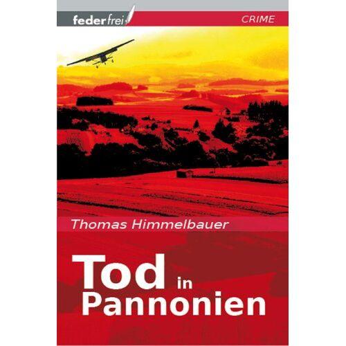 Thomas Himmelbauer - Tod in Pannonien - Preis vom 19.10.2020 04:51:53 h