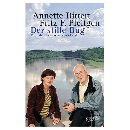 Annette Dittert - Der stille Bug. Reise durch ein zerissenes Land - Preis vom 20.10.2020 04:55:35 h