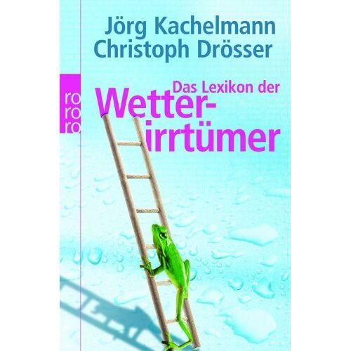 Jörg Kachelmann - Das Lexikon der Wetterirrtümer - Preis vom 12.04.2021 04:50:28 h