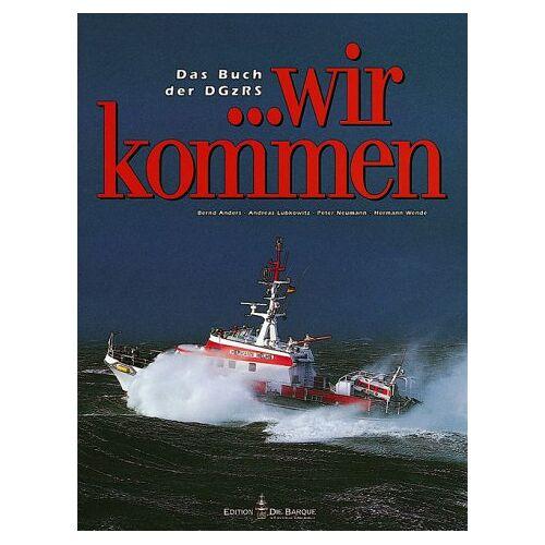 Bernd Anders - Wir kommen! Das Buch der DGzRS - Preis vom 06.09.2020 04:54:28 h