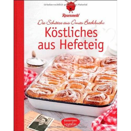 Rosenmehl - Köstliches aus Hefeteig: Die Schätze aus Omas Backbuch - Preis vom 18.04.2021 04:52:10 h