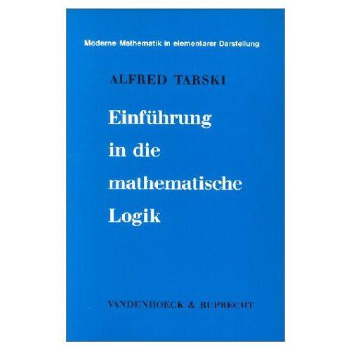Alfred Tarski - Einführung in die mathematische Logik (Moderne Mathematik) - Preis vom 07.05.2021 04:52:30 h