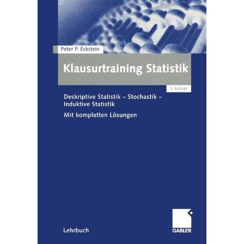 Eckstein, Peter P. - Klausurtraining Statistik: Deskriptive Statistik - Stochastik - Induktive Statistik - Preis vom 07.05.2021 04:52:30 h
