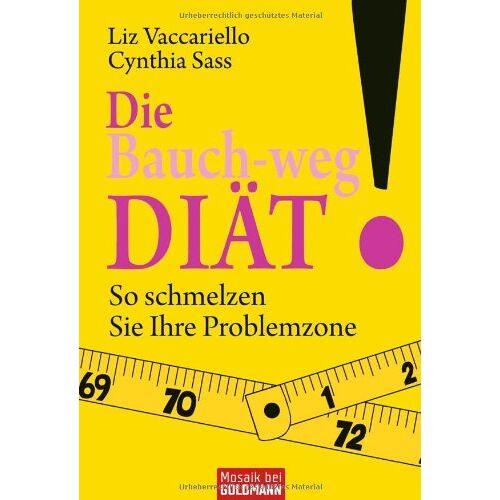 Liz Vaccariello - Die Bauch-weg-Diät: So schmelzen Sie Ihre Problemzone! - Preis vom 20.10.2020 04:55:35 h