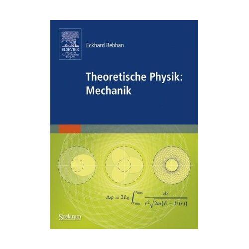 Eckhard Rebhan - Theoretische Physik: Mechanik - Preis vom 16.04.2021 04:54:32 h
