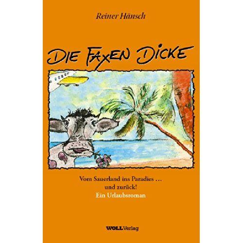 Reiner Hänsch - DIE FAXEN DICKE: Vom Sauerland ins Paradies... und zurück - Preis vom 08.04.2021 04:50:19 h