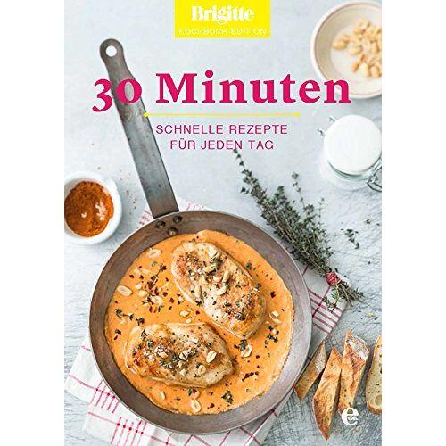 Brigitte Brigitte Kochbuch-Edition - 30 Minuten: Schnelle Rezepte für jeden Tag - Preis vom 16.05.2021 04:43:40 h