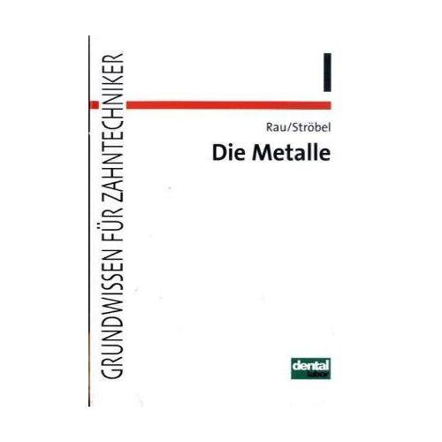 Günther Rau - Grundwissen für Zahntechniker, Tl.1, Die Metalle in der Zahntechnik - Preis vom 28.02.2021 06:03:40 h