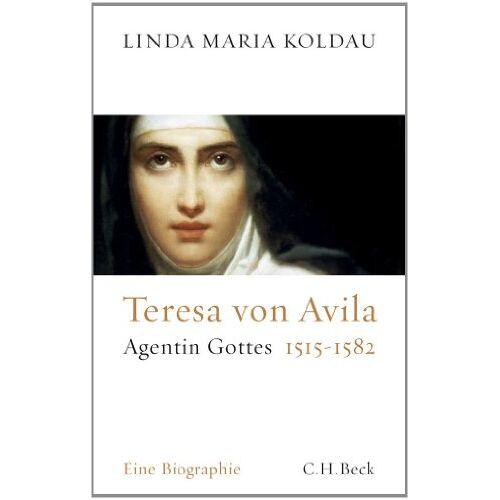 Koldau, Linda Maria - Teresa von Avila: Agentin Gottes 1515-1582 - Preis vom 03.12.2020 05:57:36 h
