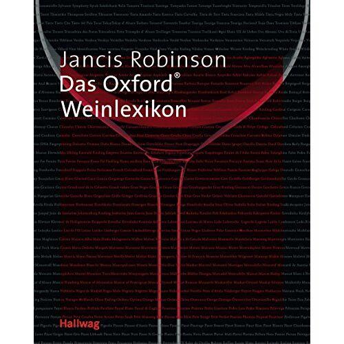 Jancis Robinson - Das Oxford Weinlexikon . Lexikon - Preis vom 11.11.2019 06:01:23 h