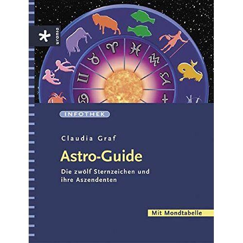 Claudia Graf - Astro-Guide: Die zwölf Sternzeichen und ihre Aszendenten. Mit Mondtabelle - Preis vom 17.04.2021 04:51:59 h