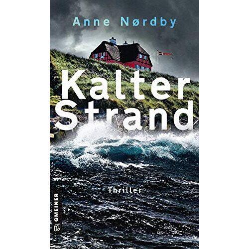 Anne Nordby - Kalter Strand: Thriller (Thriller im GMEINER-Verlag) - Preis vom 10.04.2021 04:53:14 h