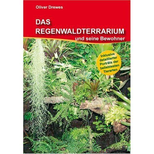 Oliver Drewes - Das Regenwaldterrarium und seine Bewohner - Preis vom 05.09.2020 04:49:05 h