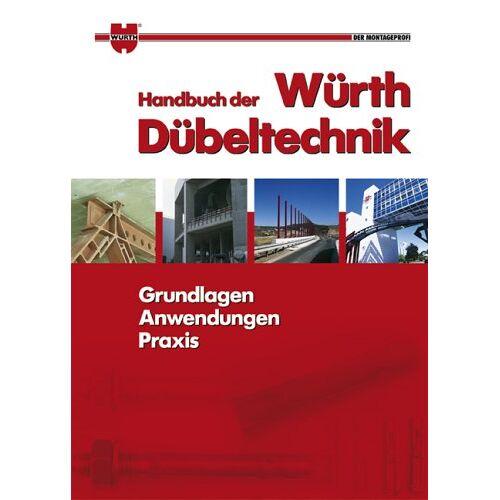Adolf Würth, GmbH & Co. KG - Handbuch der Würth Dübeltechnik. Grundlagen, Anwendungen, Praxis - Preis vom 20.10.2020 04:55:35 h