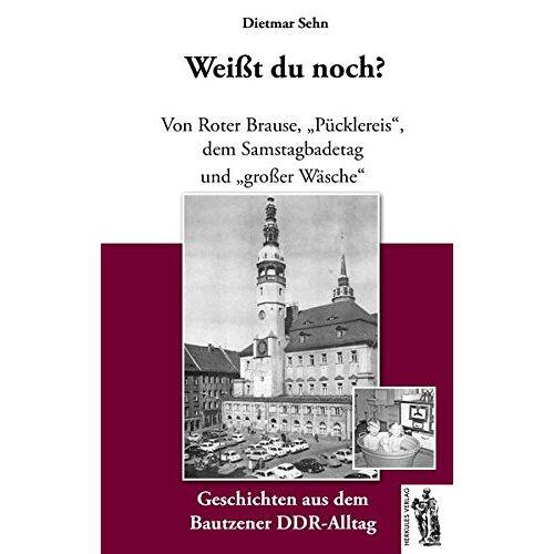 Dietmar Sehn - Bautzen - Weißt du noch?: Geschichten aus dem Bautzener DDR-Alltag - Preis vom 18.11.2019 05:56:55 h