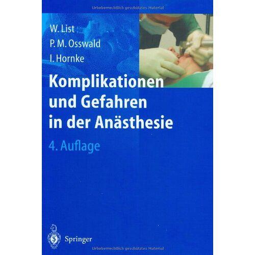List, Werner F. - Komplikationen und Gefahren in der Anästhesie - Preis vom 06.05.2021 04:54:26 h
