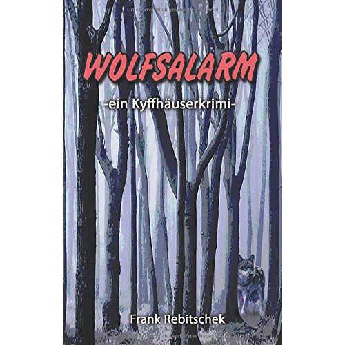 Frank Rebitschek - Wolfsalarm: Ein Kyffhäuserkrimi (Kyffhäuserkrimis) - Preis vom 17.01.2021 06:05:38 h