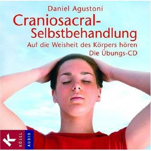 Daniel Agustoni - Craniosacral-Selbstbehandlung: Auf die Weisheit des Körpers hören. Die Übungs-CD. Mit Musik von Klaus Wiese - Preis vom 11.05.2021 04:49:30 h