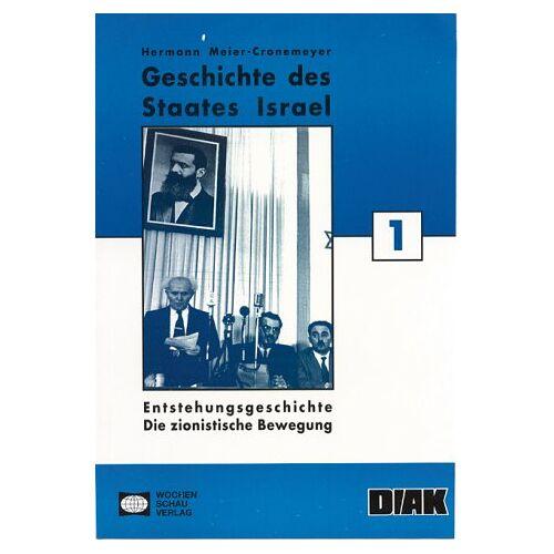 Hermann Meier-Cronemeyer - Geschichte des Staates Israel, Tl.1, Entstehungsgeschichte: Die zionistische Bewegung - Preis vom 11.04.2021 04:47:53 h