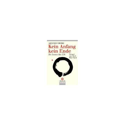Jakusho Kwong - Kein Anfang kein Ende. Die Essenz des Zen. - Preis vom 20.10.2020 04:55:35 h