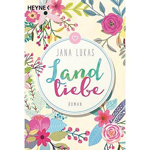 Jana Lukas - Landliebe: Roman - Preis vom 06.09.2020 04:54:28 h