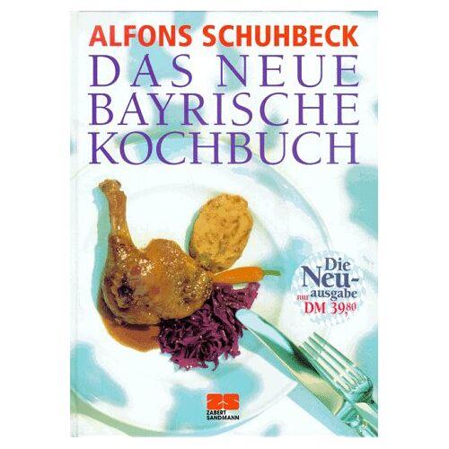 Alfons Schuhbeck - Das neue bayrische Kochbuch - Preis vom 05.09.2020 04:49:05 h